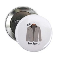 """Hello Handsome 2.25"""" Button (10 pack)"""