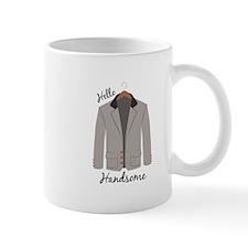 Hello Handsome Mugs
