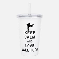 Keep Calm and Love Vale Tudo Acrylic Double-wall T