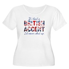 If i had a british accent i'd never shut up Plus S