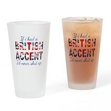 If i had a british accent i'd never shut up Drinki