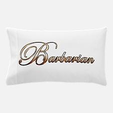 Gold Barbarian Pillow Case
