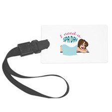 I NEED A SPA DAY Luggage Tag