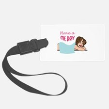 HAVE A ME DAY Luggage Tag