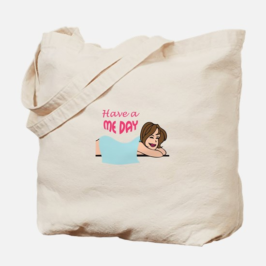 HAVE A ME DAY Tote Bag