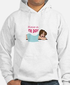HAVE A ME DAY Hoodie