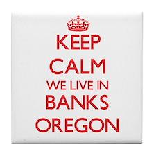 Keep calm we live in Banks Oregon Tile Coaster
