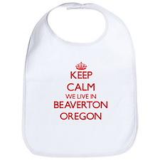 Keep calm we live in Beaverton Oregon Bib
