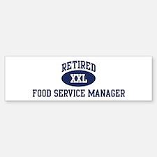 Retired Food Service Manager Bumper Bumper Bumper Sticker