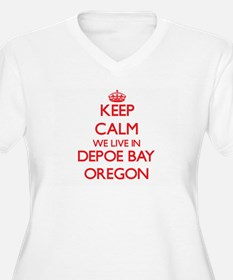 Keep calm we live in Depoe Bay O Plus Size T-Shirt