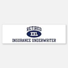 Retired Insurance Underwriter Bumper Bumper Bumper Sticker