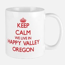 Keep calm we live in Happy Valley Oregon Mugs