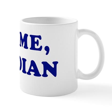 Kiss me I'm an Indian dude Mug