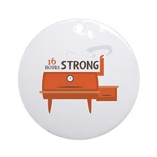 16 Hours Strong Ornament (Round)