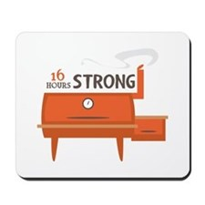 16 Hours Strong Mousepad