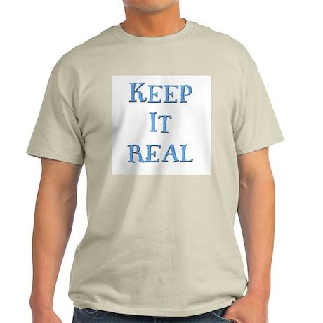 Keep It Real 2 Light T-Shirt