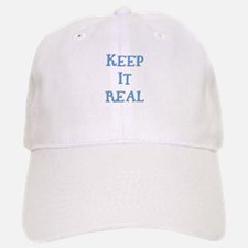 Keep It Real 2 Baseball Baseball Cap