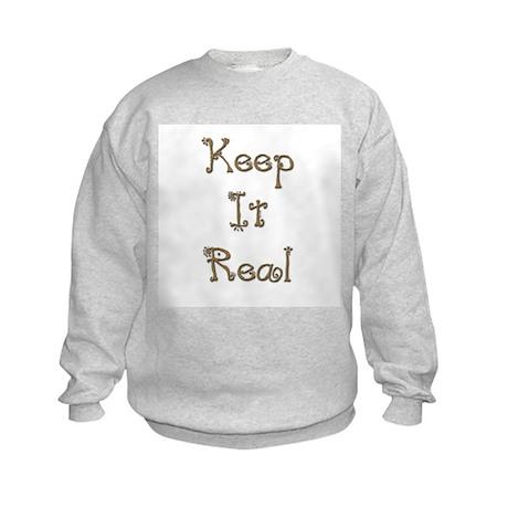 Keep It Real 4 Kids Sweatshirt
