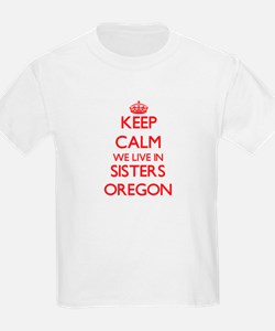 Keep calm we live in Sisters Oregon T-Shirt