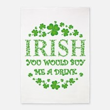 IRISH YOU WOULD BUY ME A DRINK 5'x7'Area Rug