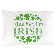 KISS ME, I'M IRISH Pillow Case