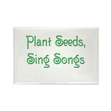 Plant Seeds, Sing Songs 2 Rectangle Magnet