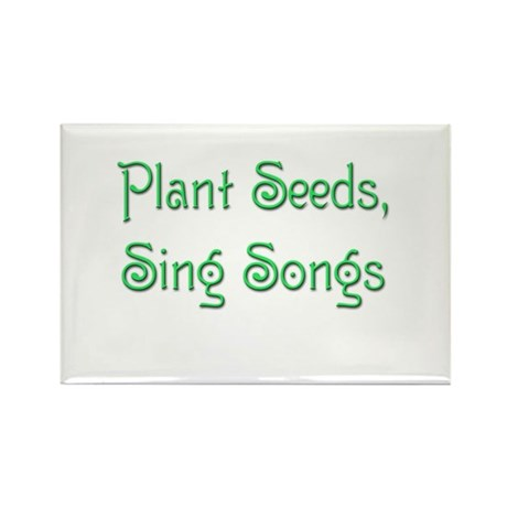 Plant Seeds, Sing Songs 2 Rectangle Magnet (10 pac
