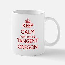 Keep calm we live in Tangent Oregon Mugs