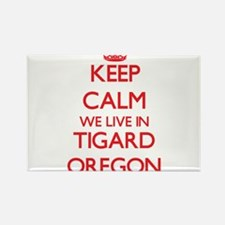 Keep calm we live in Tigard Oregon Magnets
