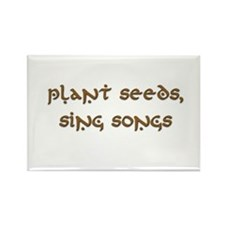 Plant Seeds, Sing Songs 9 Rectangle Magnet (10 pac