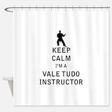 Keep Calm I'm a Vale Tudo Instructor Shower Curtai