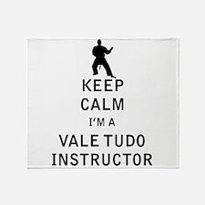 Keep Calm I'm a Vale Tudo Instructor Throw Blanket