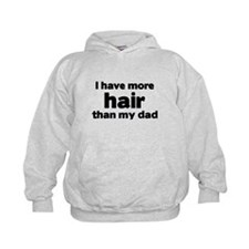 I Have More Hair Than My Dad Hoody
