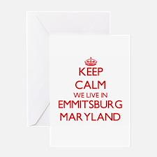 Keep calm we live in Emmitsburg Mar Greeting Cards