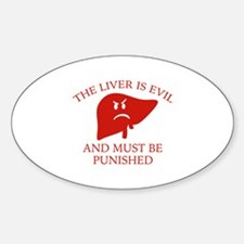 The Liver Is Evil Sticker (Oval)