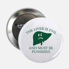 "The Liver Is Evil 2.25"" Button (10 pack)"