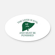 The Liver Is Evil Oval Car Magnet