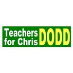 Teachers for Dodd Bumper Sticker