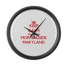 Keep calm we live in Morningside Large Wall Clock
