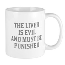 The Liver Is Evil Small Mug
