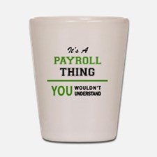 Cute Payroll Shot Glass
