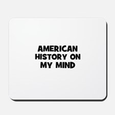 American History On My Mind Mousepad