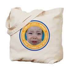 Nobody likes a crybaby Tote Bag