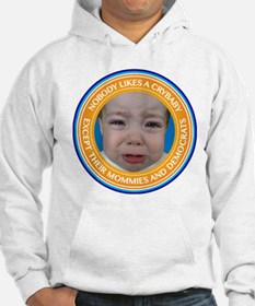 Nobody likes a crybaby Hoodie