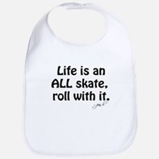 Life is an ALL Skate Bib