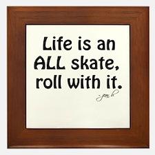 Life is an ALL Skate Framed Tile