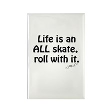 Life is an ALL Skate Rectangle Magnet (100 pack)