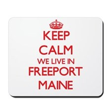 Keep calm we live in Freeport Maine Mousepad