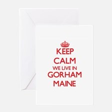 Keep calm we live in Gorham Maine Greeting Cards