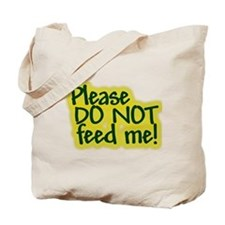 Don't feed Tote Bag